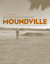 Mound Excavations at Moundville: Architecture, Elites and Social Order