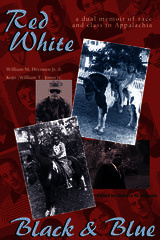 Red White Black & Blue: Dual Memoir Of Race & Class In Appalachia
