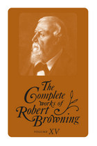 Complete Works of Robert Browning, Volume XV