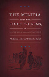 The Militia and the Right to Arms, or, How the Second Amendment Fell Silent