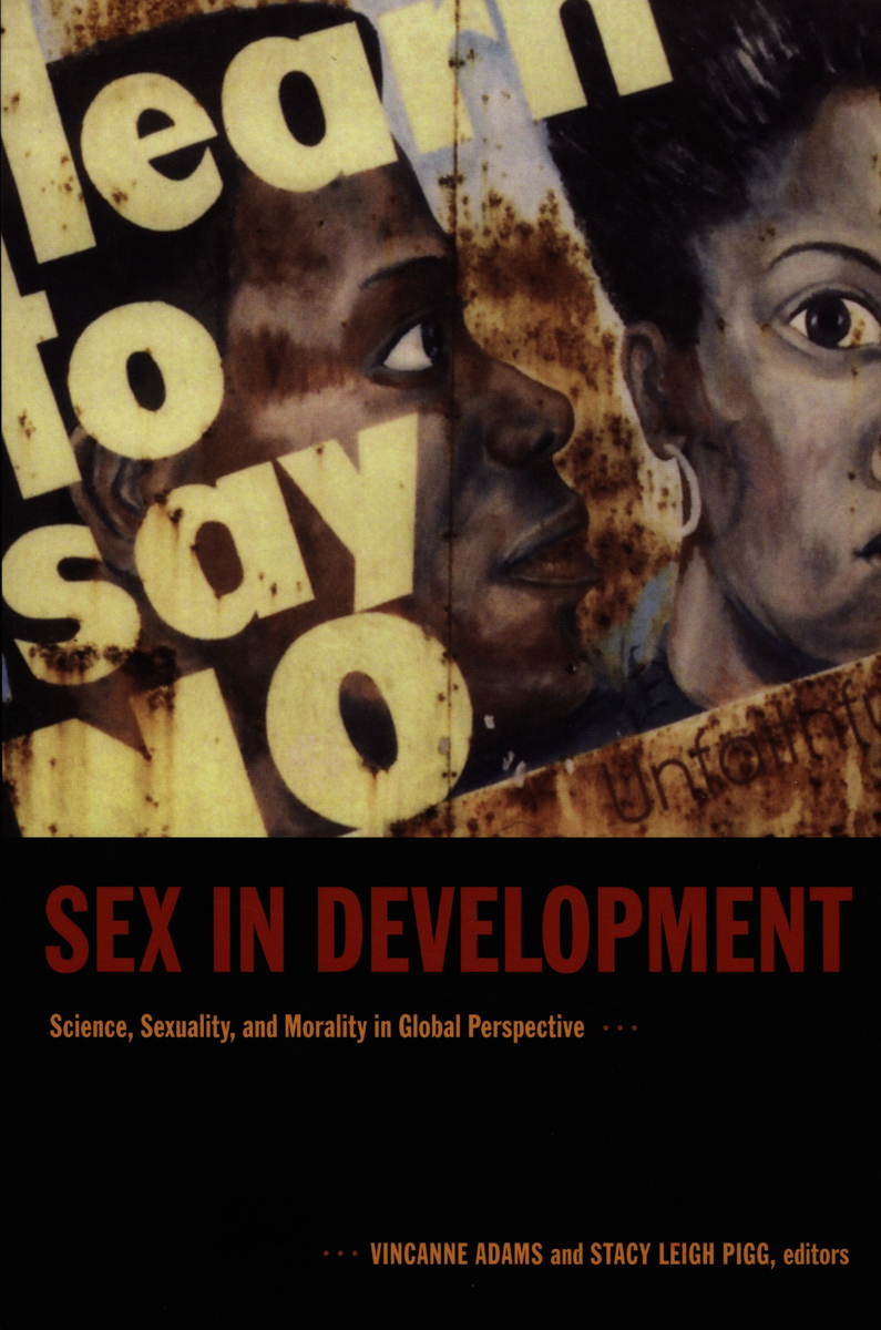 978 0 8223 3491 0 frontcover Sex in Development: Science, Sexuality, and Morality in Global Perspective