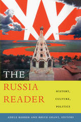 The Russia Reader: History, Culture, Politics