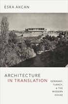 Architecture in Translation: Germany, Turkey, and the Modern House