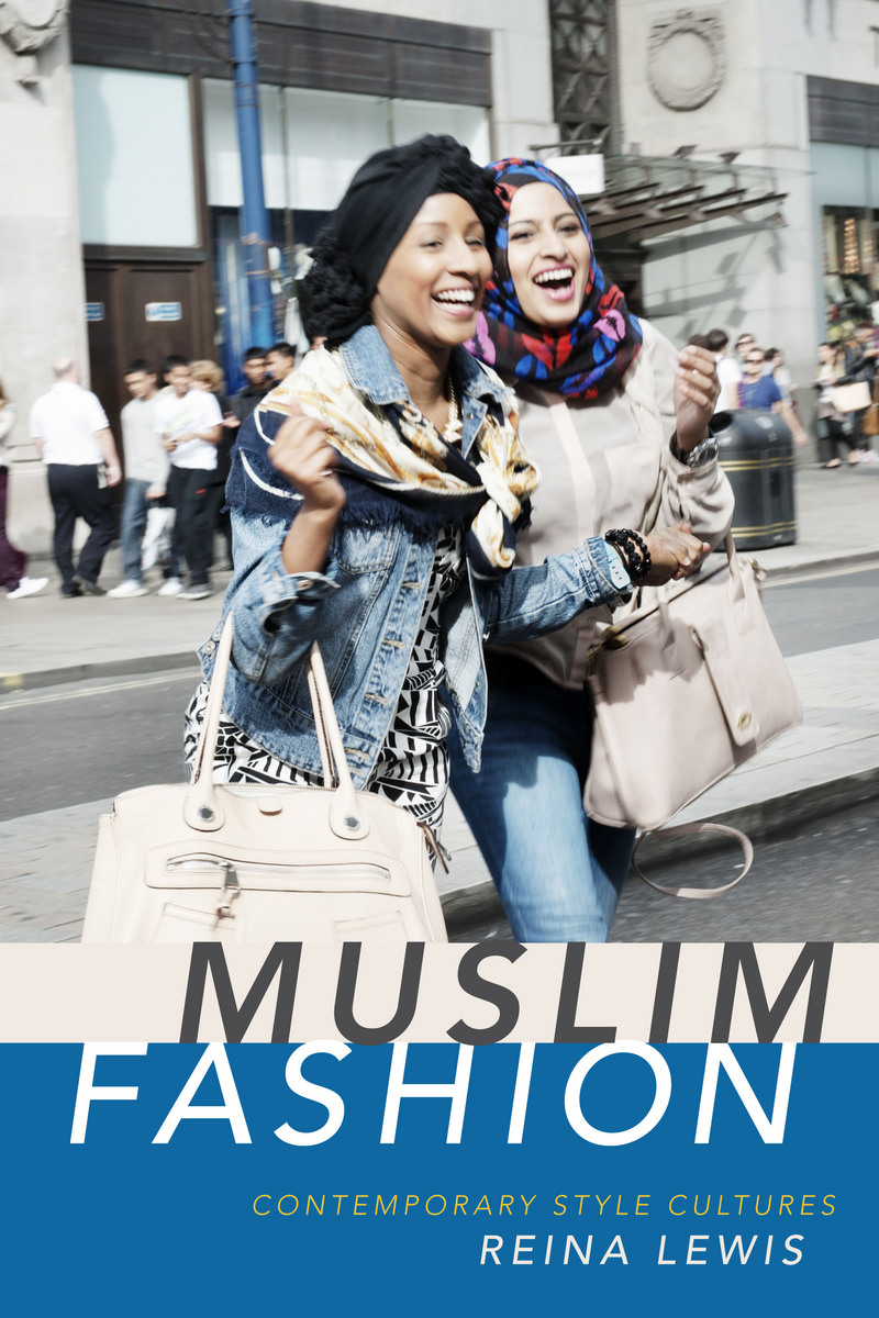 muslim fashion contemporary style cultures 9780822359340
