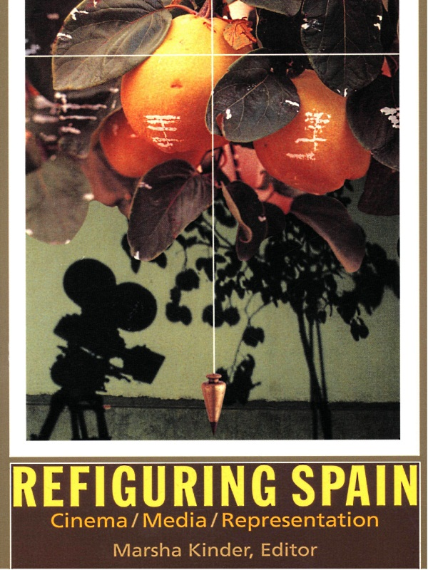 Refiguring Spain: Cinema/Media/Represe...