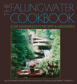 The Fallingwater Cookbook: Elsie Henderson's Recipes and Memories