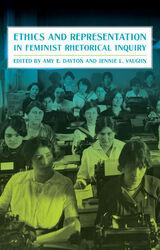 Ethics and Representation in Feminist Rhetorical Inquiry