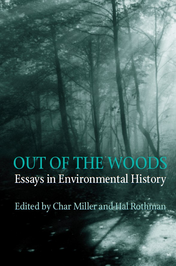 Out Of The Woods Essays In Environmental History   Cover Of Book