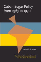 Cuban Sugar Policy from 1963 to 1970: Translated by Marguerite Borchardt and H. F. Broch de Rothermann