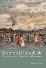 The Sensuous Life of Adolf Dehn
