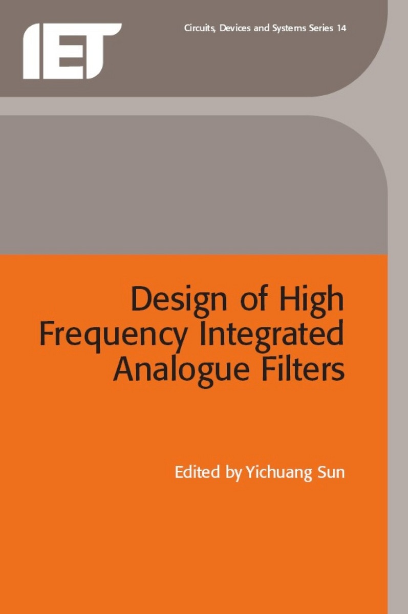 Design Of High Frequency Integrated Analogue Filters 9780852969762 Circuits Cover Book