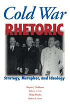 Cold War Rhetoric: Strategy, Metaphor, and Ideology