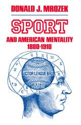 Sport & American Mentality 1880-1910