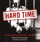 Hard Time: Voices From A State Prison 1849-1914