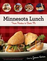 Minnesota Lunch: From Pasties to Bahn Mi