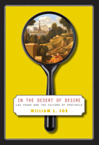 In The Desert Of Desire: Las Vegas And The Culture Of Spectacle