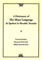 Dictionary Of The Maya Language: As Spoken in Hocaba Yucatan
