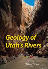 Geology of Utah's Rivers