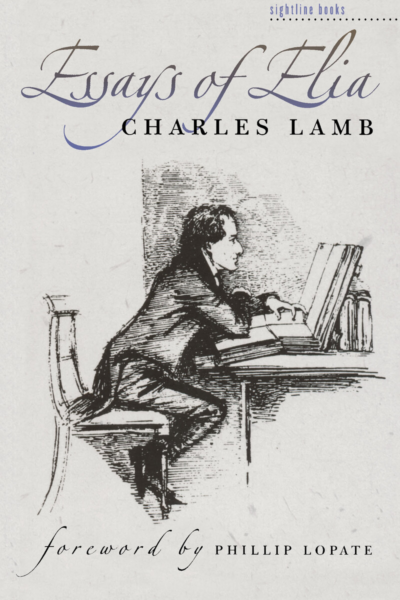 essay of elia by charles lamb New year's eve, by charles lamb, was first published in the january 1821 issue of the london magazine and was included in essays of.
