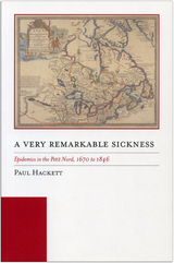 A Very Remarkable Sickness: Epidemics in the Petit Nord, 1670 to 1846