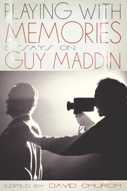 playing with memories essays on guy maddin