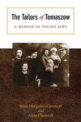 The Tailors of Tomaszow: A Memoir of Polish Jews