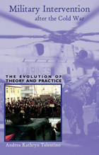 Military Intervention after the Cold War: The Evolution of Theory and Practice