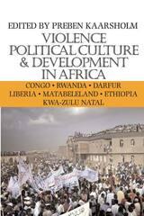 Violence, Political Culture & Development in Africa