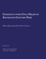 Conflicts over Coca Fields in Sixteenth-Century PerU