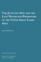 Juntunen Site and the Late Woodland Prehistory of the Upper