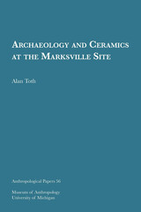 Archaeology and Ceramics at the Marksville Site
