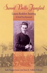 Sweet Bells Jangled: Laura Redden Searing, A Deaf Poet Restored