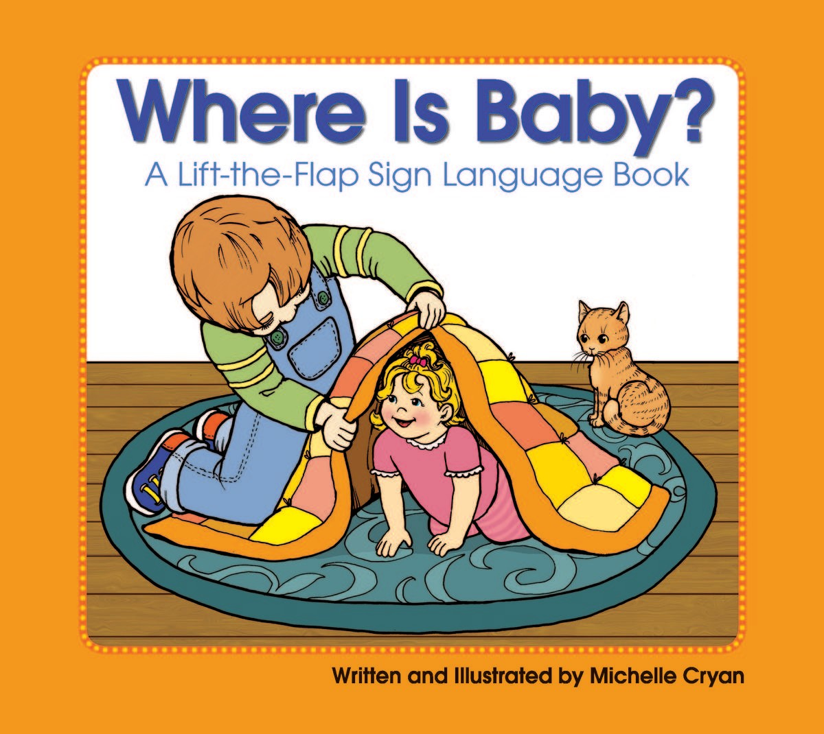 Where Is Baby?: A Lift-the-Flap Sign Language Book Michelle Cryan