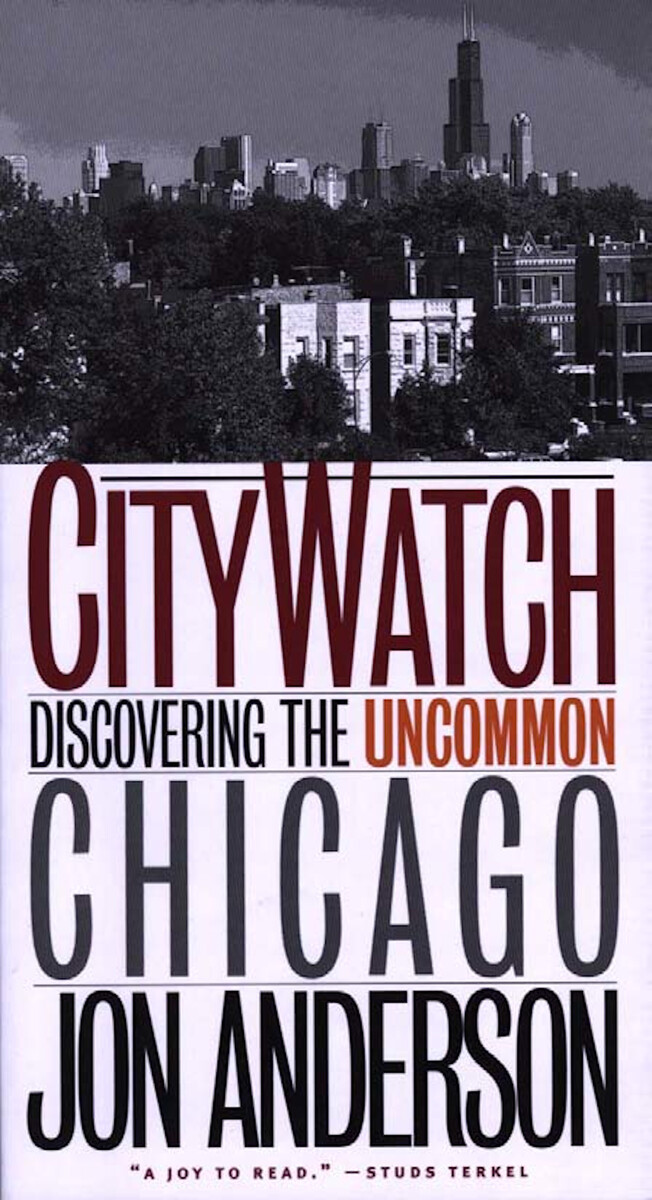 City Watch: Discovering the Uncommon Chicago Jon Anderson