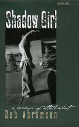 Shadow Girl: A Memoir Of Attachment