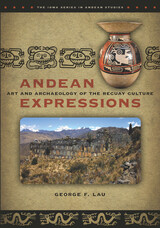 Andean Expressions: Art and Archaeology of the Recuay Culture