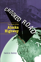 Crooked Road: The Story of the Alaska Highway