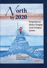 North by 2020: Perspectives on Alaska's Changing Social-Ecological Systems