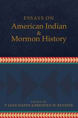 Essays on American Indian and Mormon History
