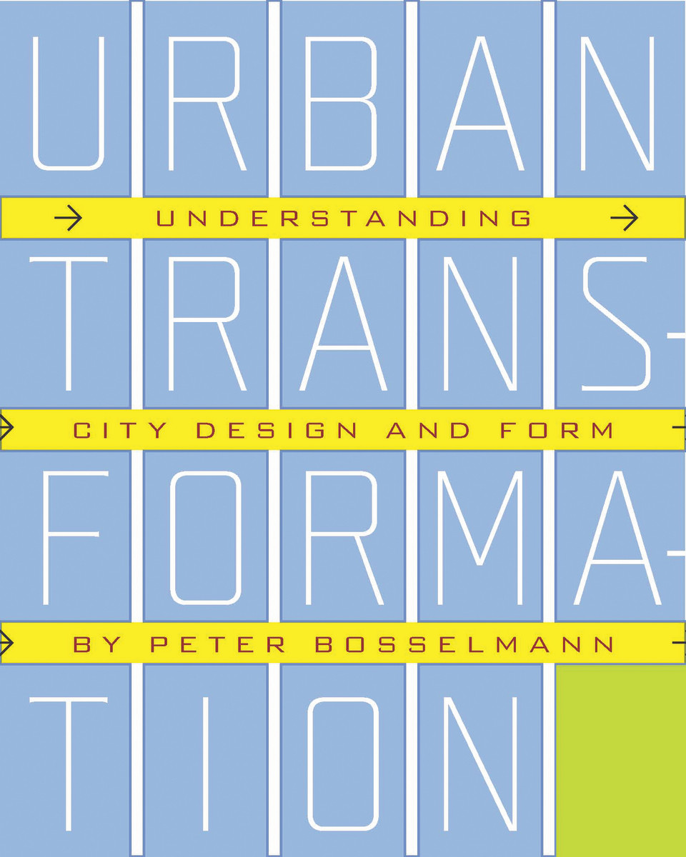 Urban Transformation  Understanding City Form And Design