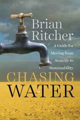 Chasing Water: A Guide for Moving from Scarcity to Sustainability