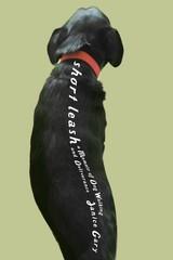Short Leash: A Memoir of Dog Walking and Deliverance