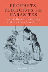 Prophets, Publicists, and Parasites