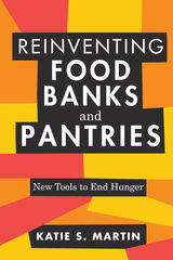 Reinventing Food Banks and Pantries