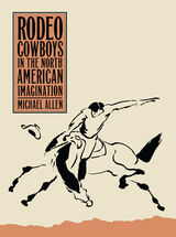 Rodeo Cowboys In The North American Imagination