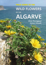 Field Guide to the Wild Flowers of the Algarve