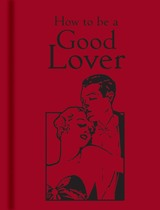 How to be a Good Lover