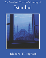 Armchair Traveller's History of Istanbul