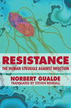 Resistance: The Human Struggle against Infection