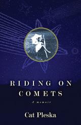 Riding on Comets: A Memoir